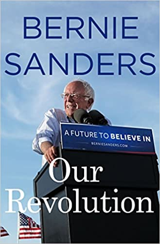 Our Revolution - A Future to Believe In - Bernie Sanders