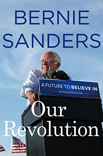 Our Revolution: A Future to Believe In (2016) (Book) written by Bernie Sanders