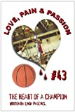 Love, Pain and Passion the Heart of a Champion, Linda Page M.S., 1449008917