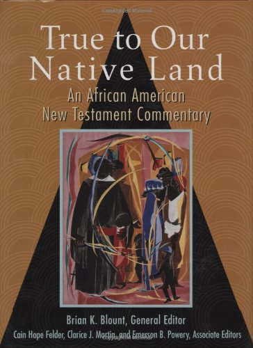 Search : True to Our Native Land: An African American New Testament Commentary