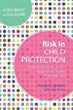 Risk in Child Protection (Assessment in Childcare)