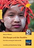 Die Raupe und der Buddha: Eine Reise entlang der Seidenstraße