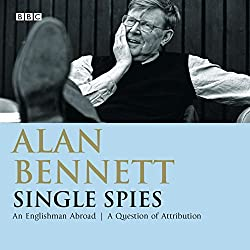 Alan Bennett: Single Spies