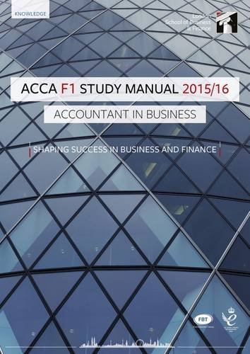 ACCA F1 Accountant in Business Study Manual Text: For Exams Until August 2016