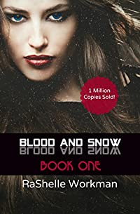 Blood And Snow 1: A Vampiric Snow White Reimagining by RaShelle Workman ebook deal