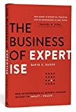 img - for The Business of Expertise: How Entrepreneurial Experts Convert Insight to Impact + Wealth book / textbook / text book