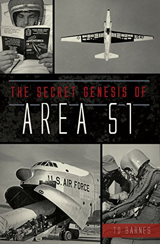 The Secret Genesis of Area 51 (Military)