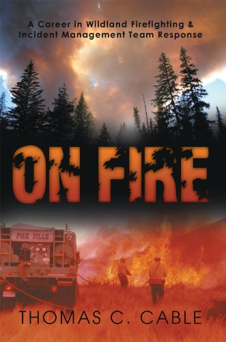 On fire a career in wildland firefighting and incident management on fire a career in wildland firefighting and incident management team response by thomas fandeluxe Choice Image