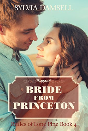 Bride from Princeton (Brides of Lone Pine Book 4)