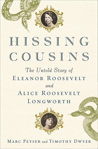 Image of Hissing Cousins: The Untold Story of Eleanor Roosevelt and Alice Roosevelt Longworth