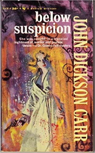 Below Suspicion (Gideon Fell Mystery Series) by John Dickson Carr (1-Dec-1986)