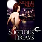 Succubus Dreams: Georgina Kincaid, Book 3 | Richelle Mead