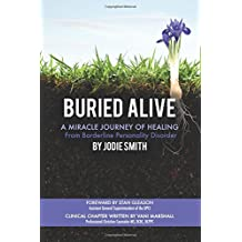 Buried Alive: A Miracle Journey of Healing from Borderline Personality Disorder