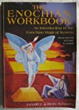 img - for The Enochian Workbook: A Complete Guide to Angelic Magic Presented in 43 Easy Lessons (Llewellyn's high magick series) book / textbook / text book