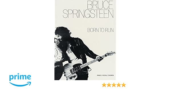 Bruce Springsteen -- Born to Run: Piano/Vocal/Chords: Bruce ...