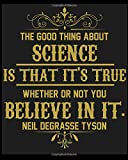 The Good Thing About Science Is That It's True
