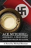 Ace Mitchell: Ashtrays, a Dead Saint, and Bavarian Bullion