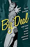 Image of Big Deal: Bob Fosse and Dance in the American Musical (Broadway Legacies)