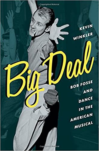 Big deal bob fosse and dance in the american musical broadway big deal bob fosse and dance in the american musical broadway legacies kevin winkler 9780199336791 amazon books fandeluxe Choice Image