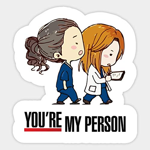 You\'re My Person TV Show Quote Vinyl Sticker