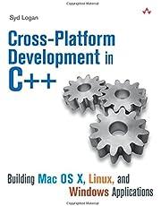 Cross-Platform Development in C++: Building Mac OS X, Linux, and Windows Applications