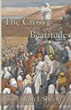 The Cross and the Beatitudes, Fulton J. Sheen, 1887593071