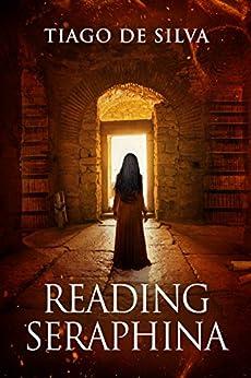 Reading Seraphina (English Edition) por [De Silva, Tiago]