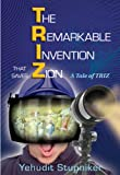 The Remarkable Invention That Saves Zion, Yehudit Stupniker, 1932687742