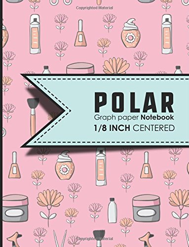 """Polar Graph Paper Notebook: 1/8 Inch Centered: Technical Sketchbook For Engineers and Designers, Cute Beauty Shop Cover, 8.5"""" x 11"""", 100 pages (Volume 30) PDF"""