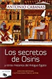 img - for Secretos De Osiris Y Otros Misterios Del Antiguo Egipto (No Ficcion) (Spanish Edition) by Antonio Cabanas (2014-05-12) book / textbook / text book
