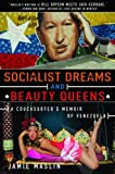 Socialist Dreams and Beauty Queens: A Couchsurfer s Memoir of Venezuela