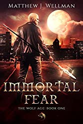 Immortal Fear (The Wolf Age Book 1)