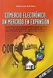 Comercio Electronico - Un Mercado En Expansion (Spanish Edition)