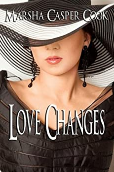 Love Changes by [Cook, Marsha Casper]