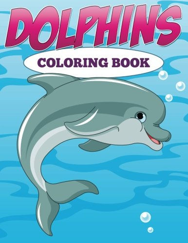 Dolphins: Coloring Book