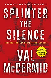 Splinter the Silence: A Tony Hill and Carol Jordan Novel (Tony Hill and Carol Jordan Mystery)