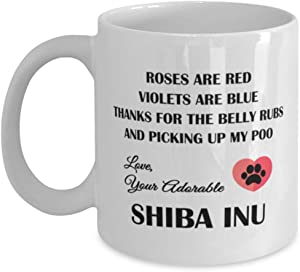 Shiba Inu Lovers Coffee Mug - Thanks For The Belly Rubs And Picking Up My Poo - 11 oz Tea Cup For Friends Office Co-Workers Pet Mom Dog Dad