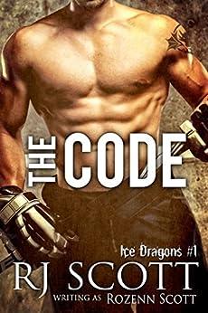 The Code (Ice Dragons Hockey Book 1) by [Scott, RJ, Scott, Rozenn]