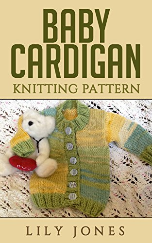 Baby Cardigan: Knitting Pattern