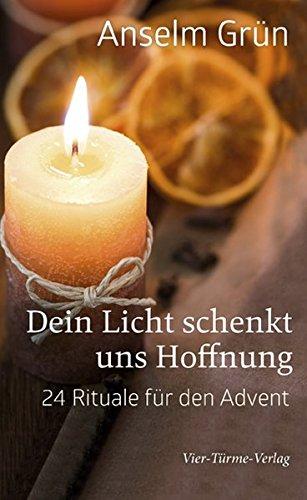 Dein Licht schenkt uns Hoffnung. 24 Rituale für den Advent