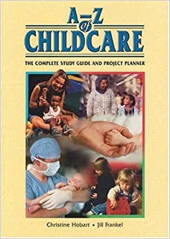 A-Z of Childcare: The Complete Study Guide and Project Planner