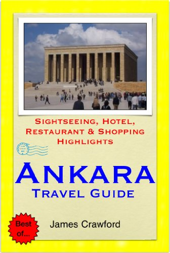 Ankara, Turkey Travel Guide - Sightseeing, Hotel, Restaurant & Shopping Highlights (Illustrated)