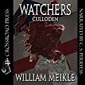 Watchers: Culloden! Audiobook by William Meikle Narrated by C. S. Perryess