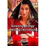 Dowsing Energy Healing Technique