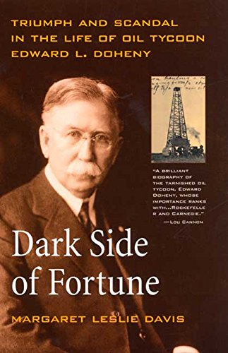 Dark Side of Fortune: Triumph and Scandal in the Life of Oil Tycoon Edward L. Doheny pdf epub