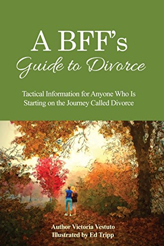 A-Bffs-Guide-to-Divorce-Tactical-Information-for-Anyone-Who-Is-Starting-on-the-Journey-Called-Divorce