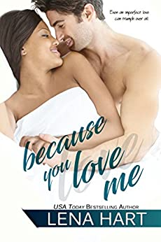 Because You Love Me: Jake & Sabrina (To Be Loved Book 1) by [Hart, Lena]