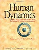 Human Dynamics : A New Framework for Understanding People and Realizing the Potential in Our Organizations, Seagal, Sandra and Horne, David, 1883823072