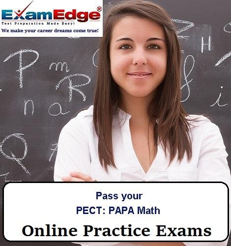 Pass your PECT: PAPA Math (5 Practice Tests) by Exam Edge, LLC