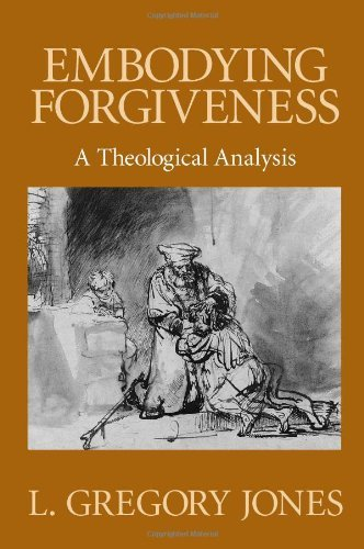 Embodying forgiveness a theological analysis kindle edition by l embodying forgiveness a theological analysis by jones l gregory fandeluxe Choice Image